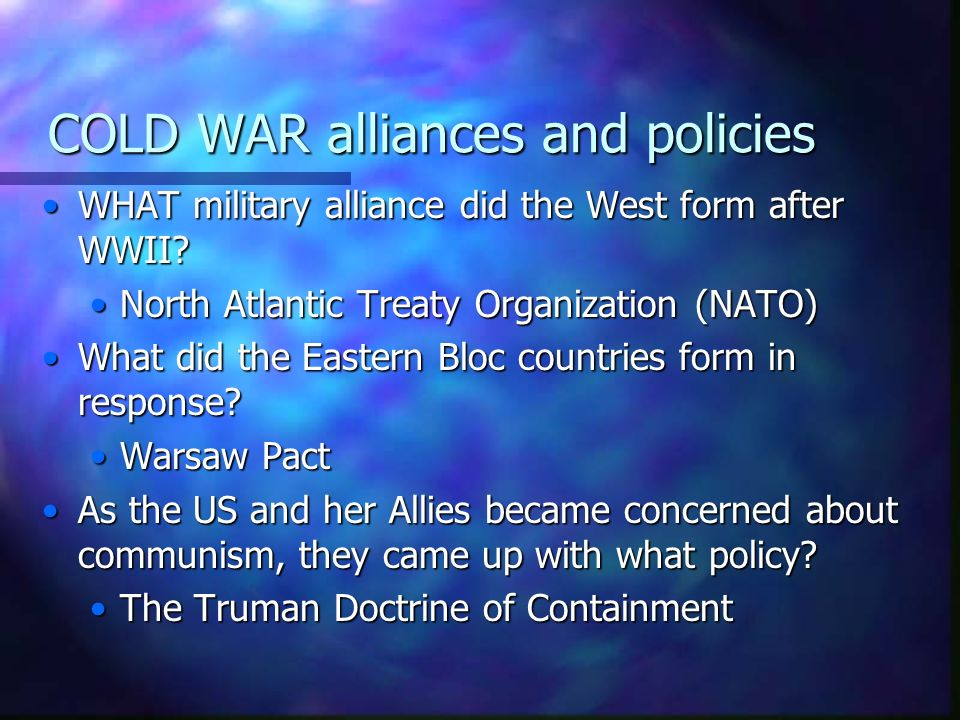 COLD WAR alliances and policies