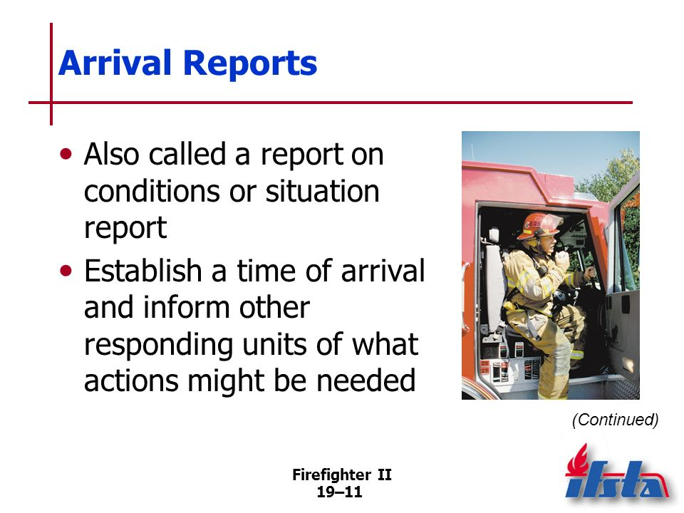 Arrival Reports Also called a report on conditions or situation report