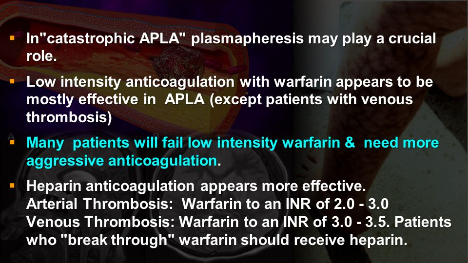In catastrophic APLA plasmapheresis may play a crucial role.