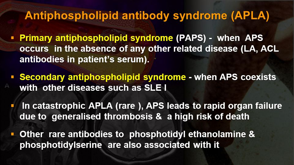 Antiphospholipid antibody syndrome (APLA)