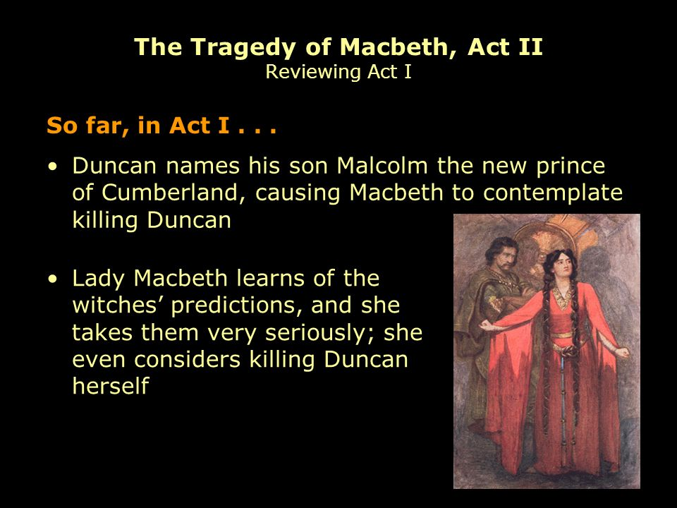 The Tragedy of Macbeth, Act II Reviewing Act I