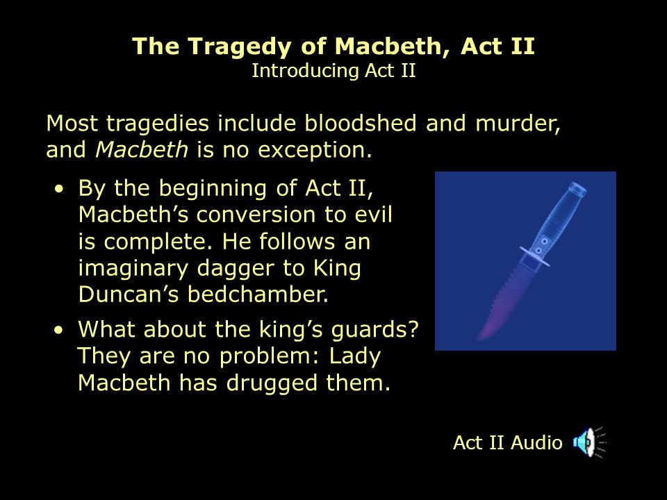 The Tragedy of Macbeth, Act II Introducing Act II
