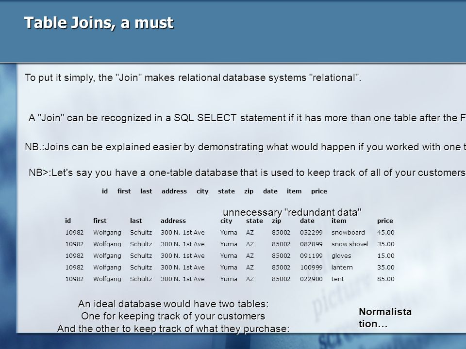 Table Joins, a must To put it simply, the Join makes relational database systems relational .