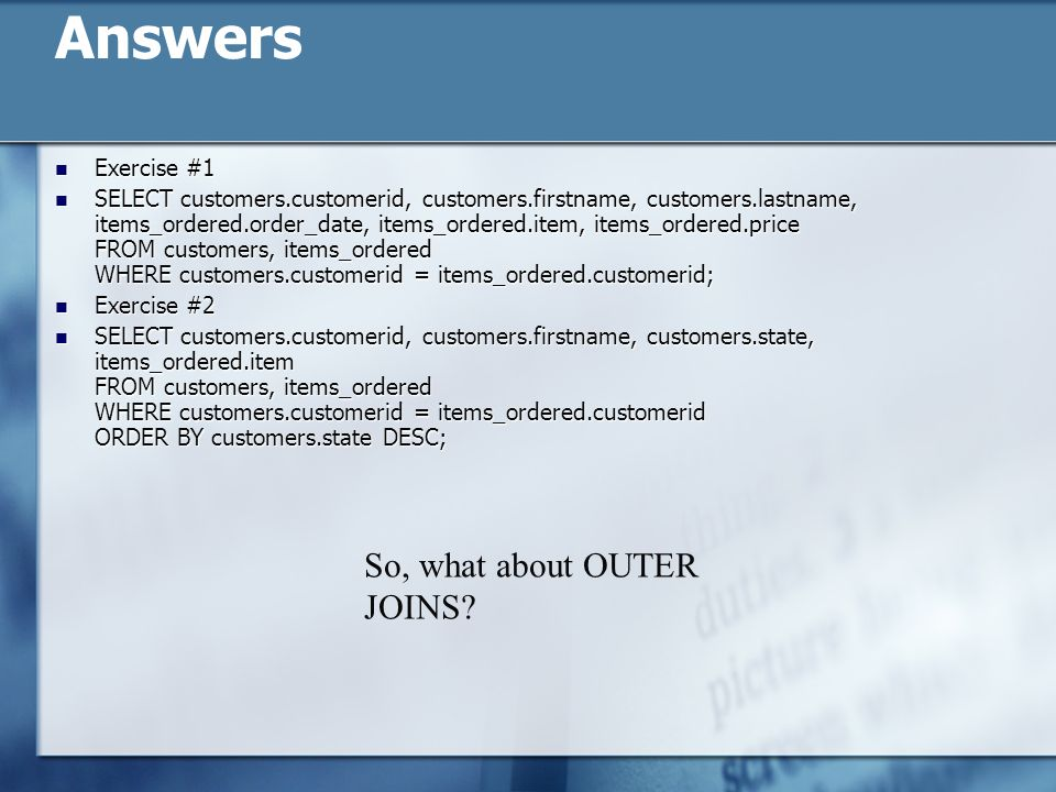 Answers So, what about OUTER JOINS Exercise #1