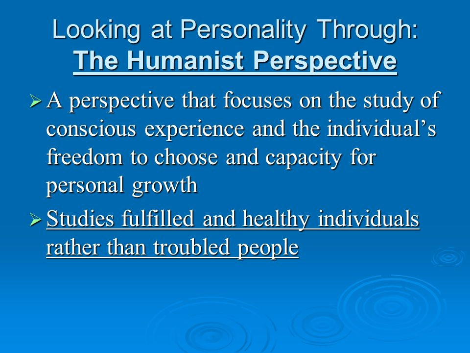 Looking at Personality Through: The Humanist Perspective