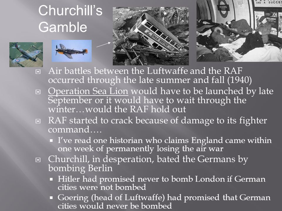 Churchill's Gamble Air battles between the Luftwaffe and the RAF occurred through the late summer and fall (1940)