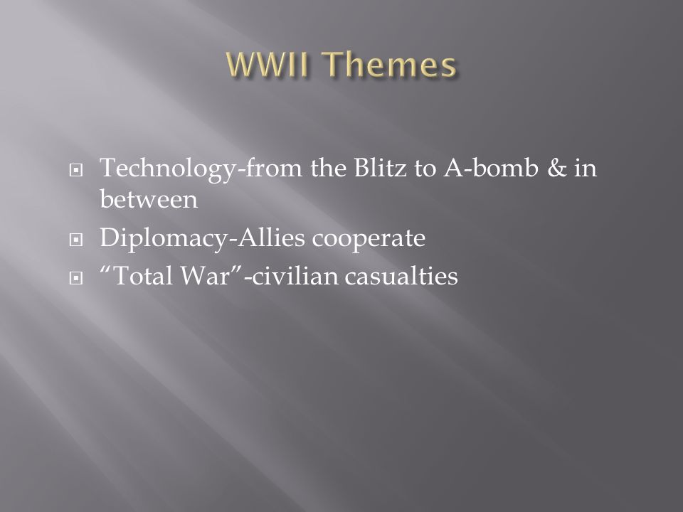 WWII Themes Technology-from the Blitz to A-bomb & in between