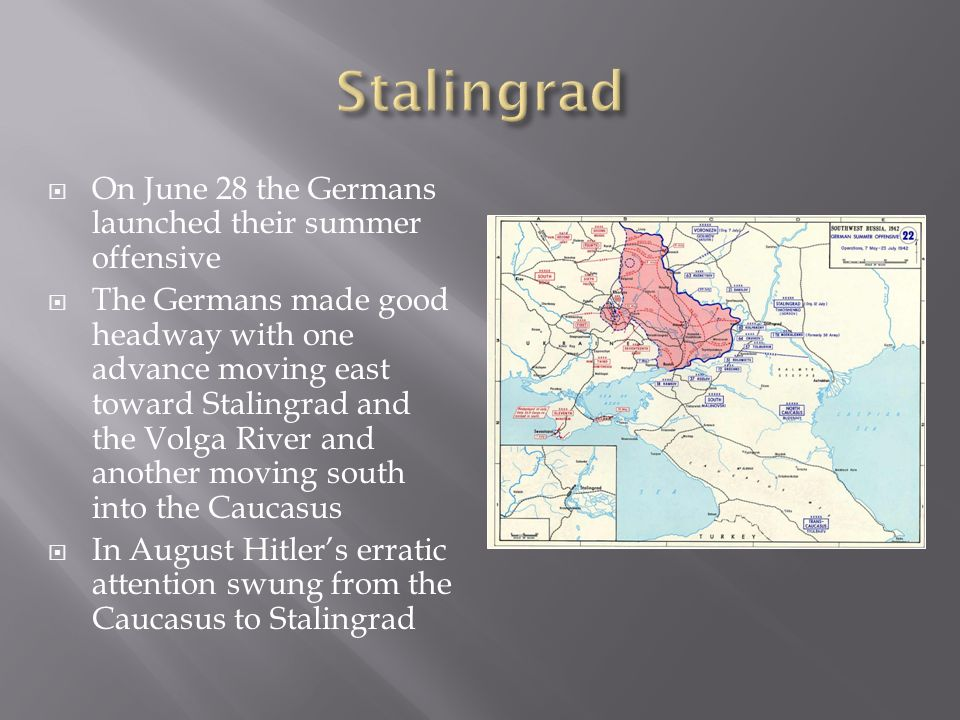 Stalingrad On June 28 the Germans launched their summer offensive