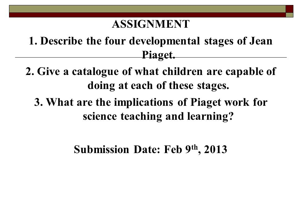 1. Describe the four developmental stages of Jean Piaget.