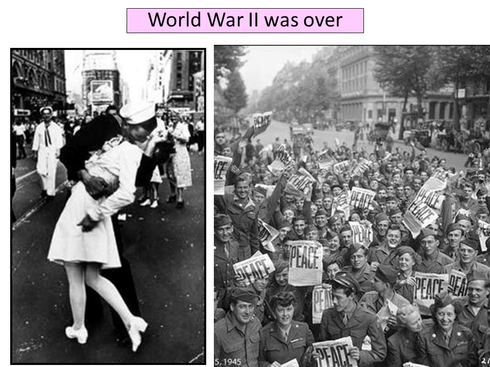 World War II was over