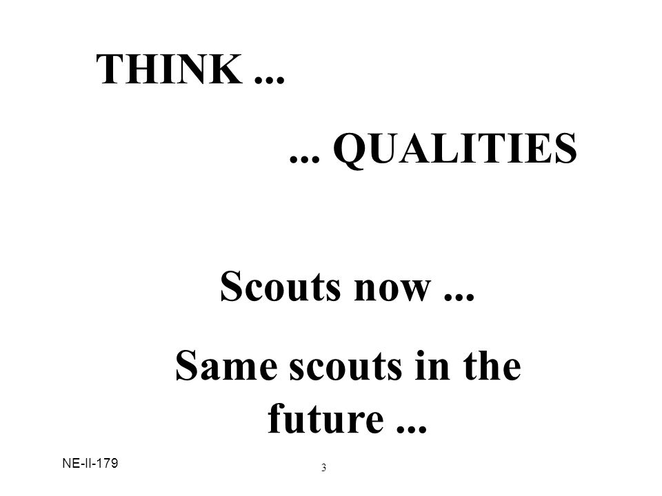 Same scouts in the future ...