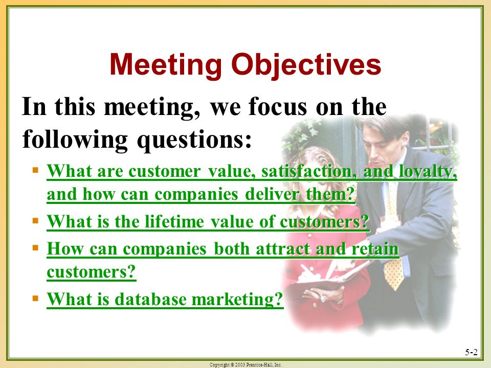 Meeting Objectives In this meeting, we focus on the following questions: