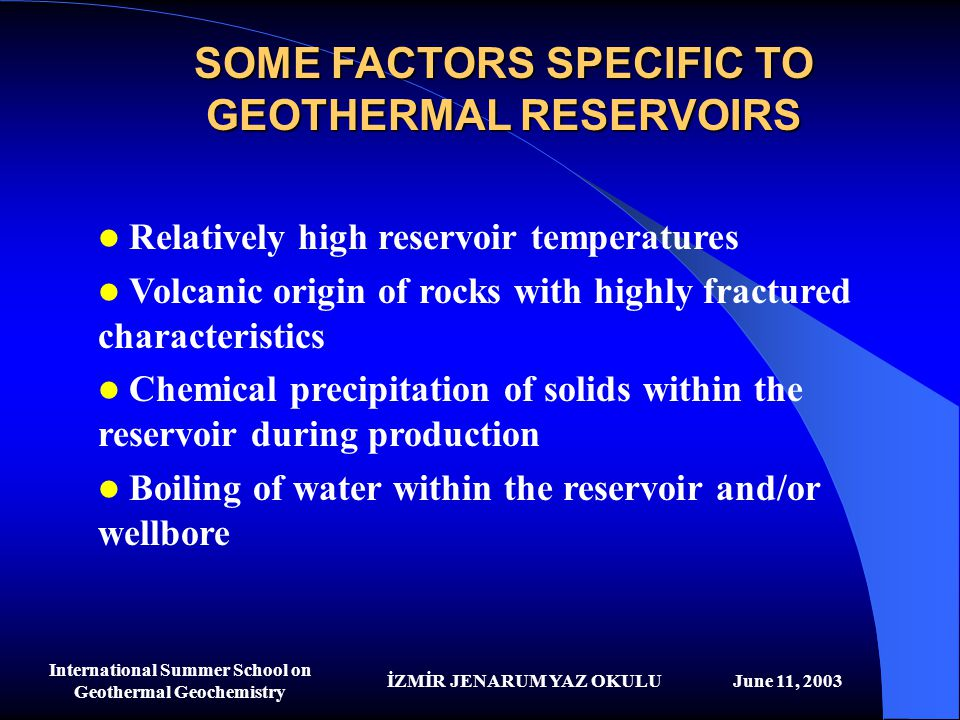 SOME FACTORS SPECIFIC TO GEOTHERMAL RESERVOIRS