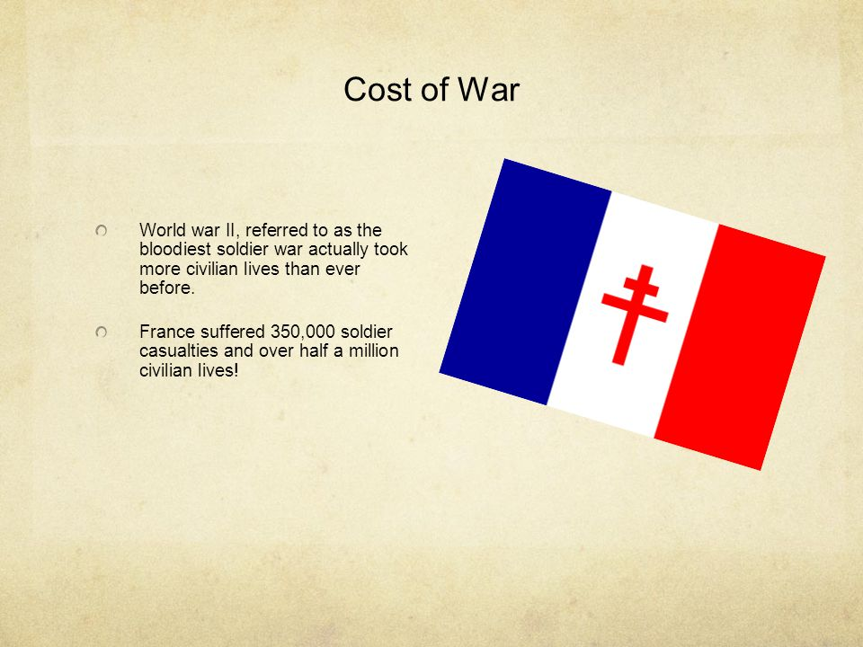 Cost of War World war II, referred to as the bloodiest soldier war actually took more civilian lives than ever before.