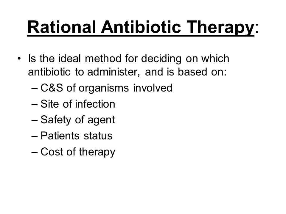 Rational Antibiotic Therapy: