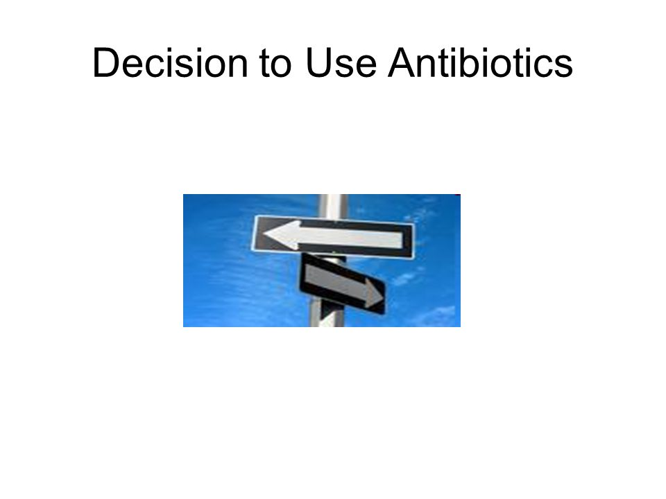 Decision to Use Antibiotics