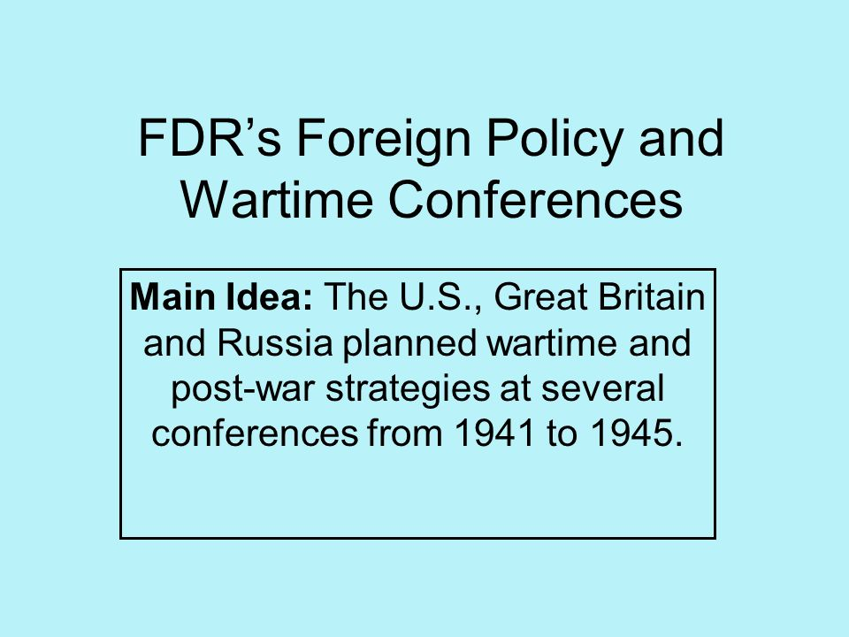 FDR's Foreign Policy and Wartime Conferences