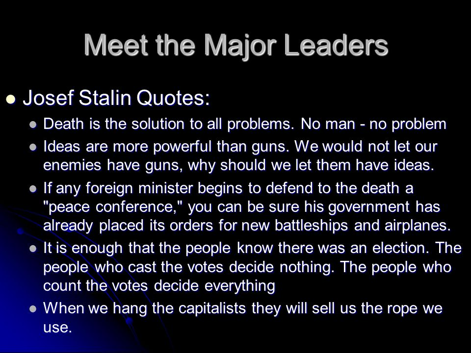 Meet the Major Leaders Josef Stalin Quotes: