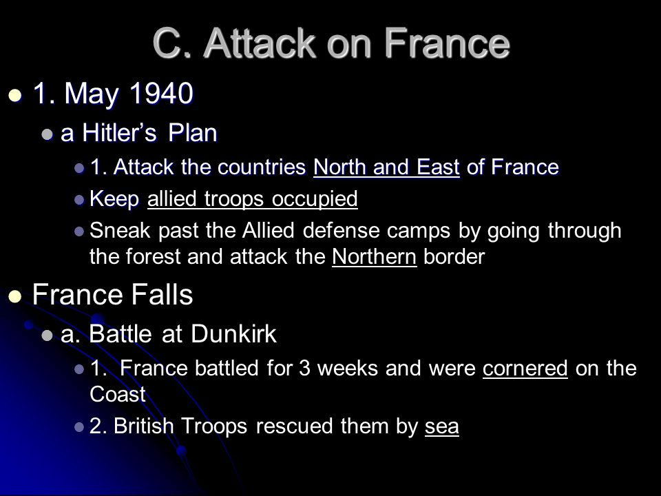 C. Attack on France 1. May 1940 France Falls a Hitler's Plan
