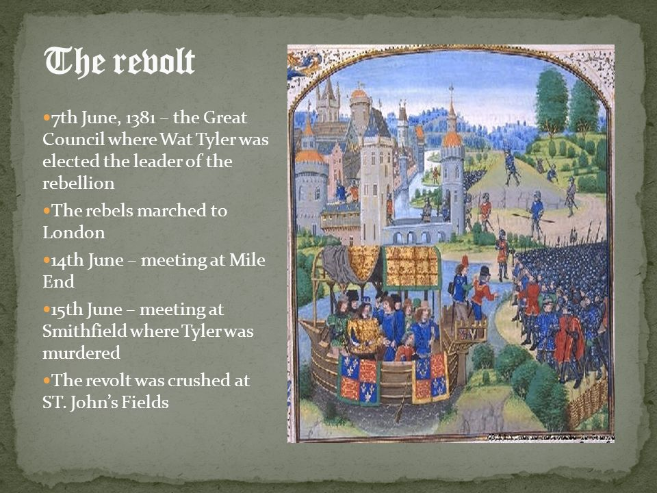 The revolt 7th June, 1381 – the Great Council where Wat Tyler was elected the leader of the rebellion.