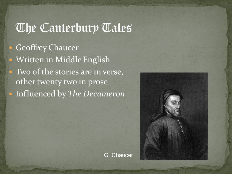 The Canterbury Tales Geoffrey Chaucer Written in Middle English