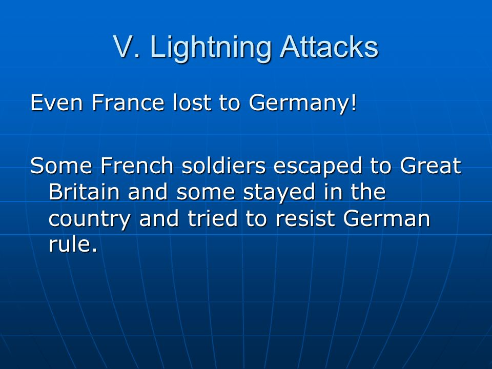 V. Lightning Attacks Even France lost to Germany!