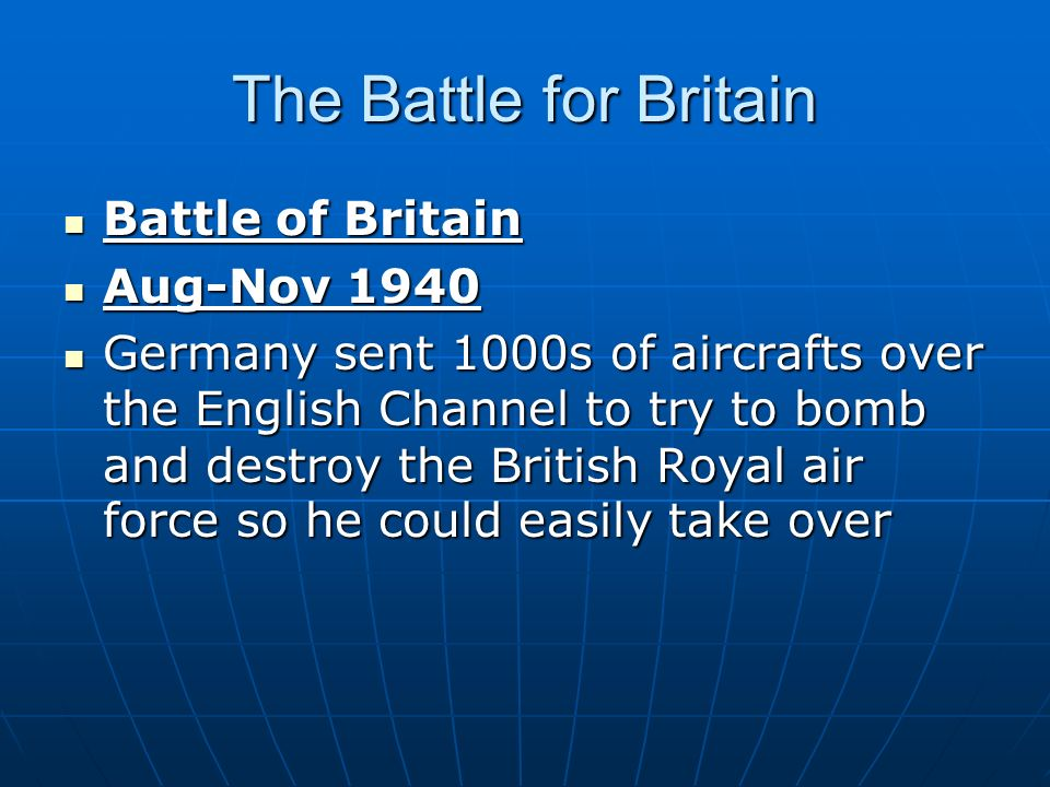 The Battle for Britain Battle of Britain Aug-Nov 1940