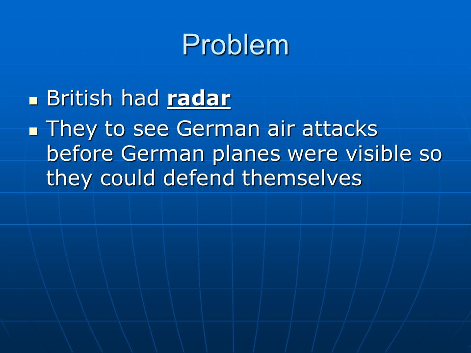 Problem British had radar