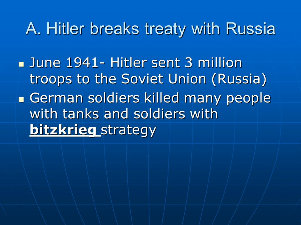 A. Hitler breaks treaty with Russia