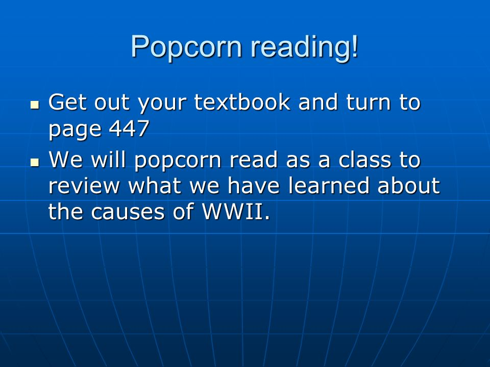 Popcorn reading! Get out your textbook and turn to page 447