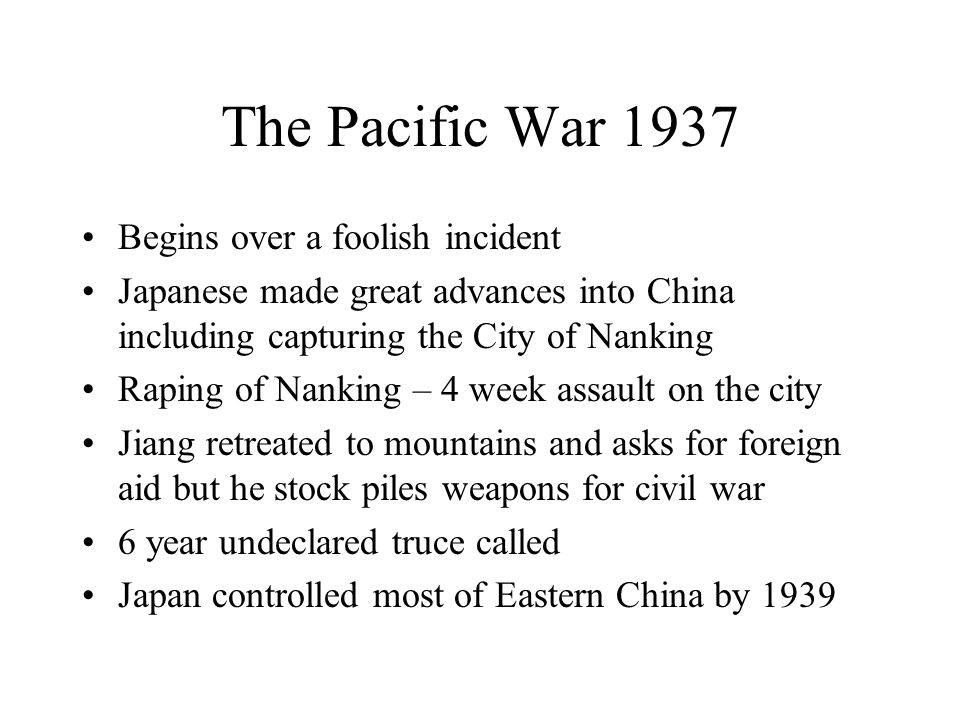 The Pacific War 1937 Begins over a foolish incident