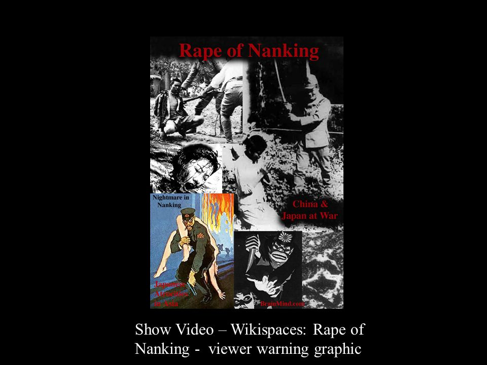 Show Video – Wikispaces: Rape of Nanking - viewer warning graphic
