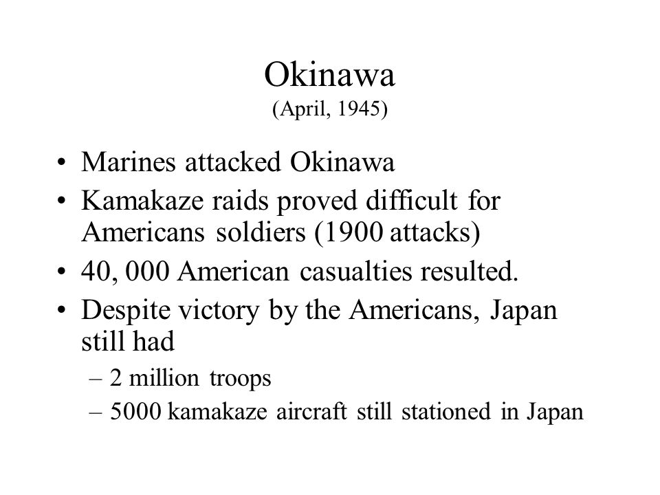 Okinawa (April, 1945) Marines attacked Okinawa