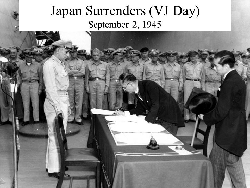 Japan Surrenders (VJ Day) September 2, 1945