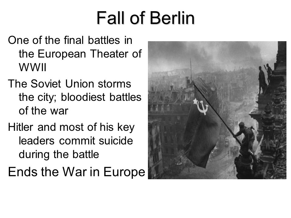 Fall of Berlin Ends the War in Europe