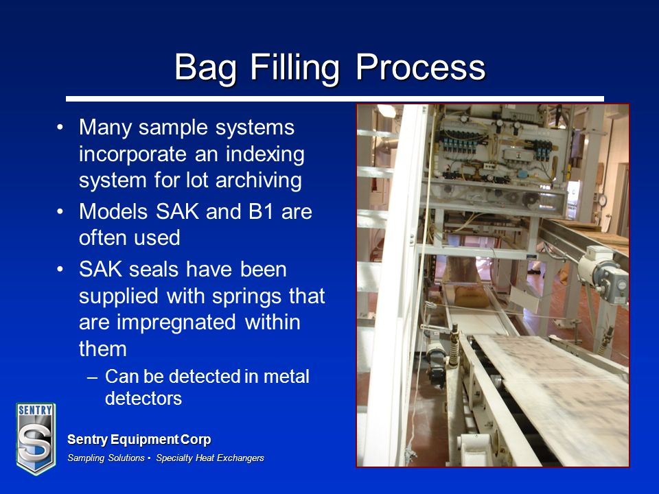 Bag Filling Process Many sample systems incorporate an indexing system for lot archiving. Models SAK and B1 are often used.