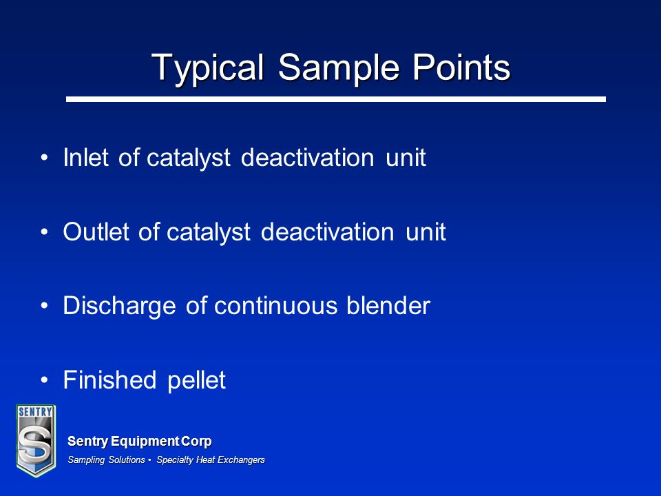 Typical Sample Points Inlet of catalyst deactivation unit