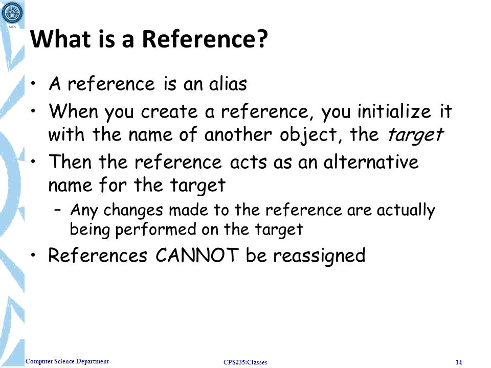 What is a Reference A reference is an alias