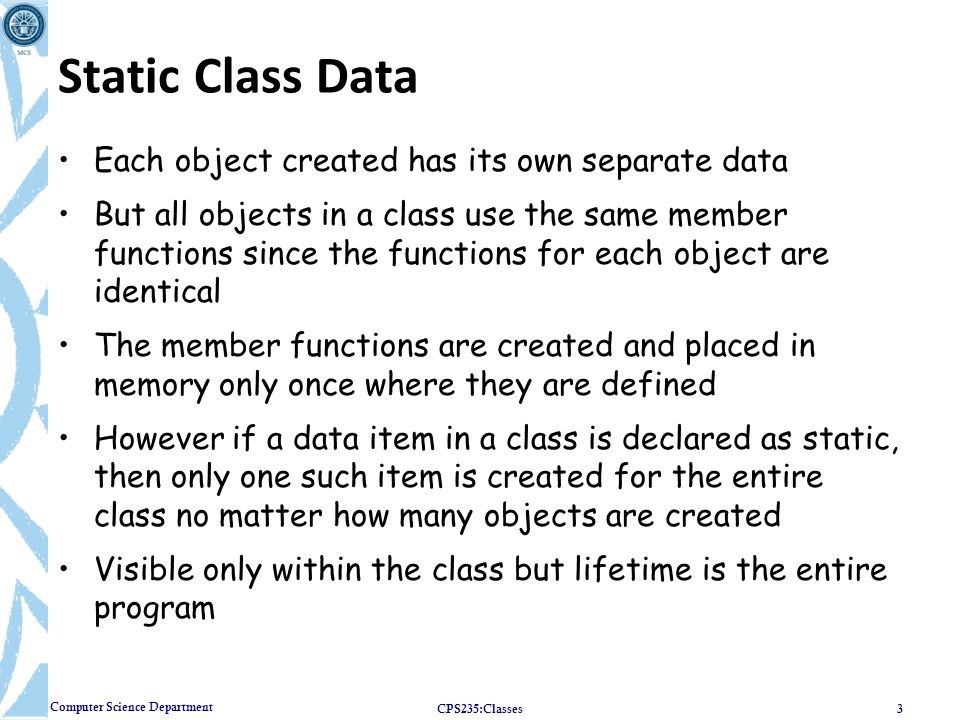 Static Class Data Each object created has its own separate data