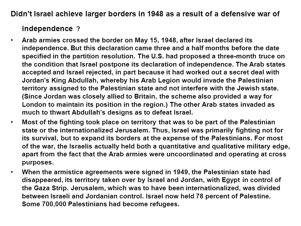 Didn t Israel achieve larger borders in 1948 as a result of a defensive war of independence