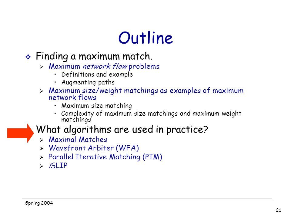 Outline Finding a maximum match. What algorithms are used in practice