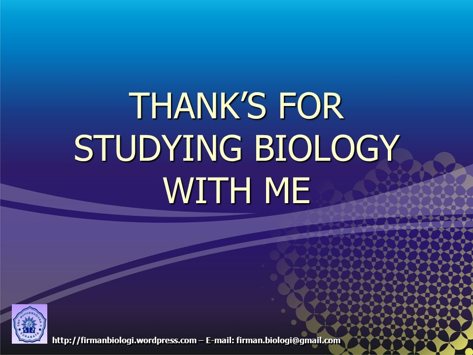 THANK'S FOR STUDYING BIOLOGY WITH ME
