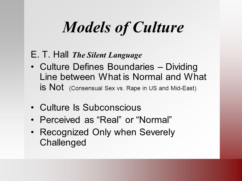 Models of Culture E. T. Hall The Silent Language