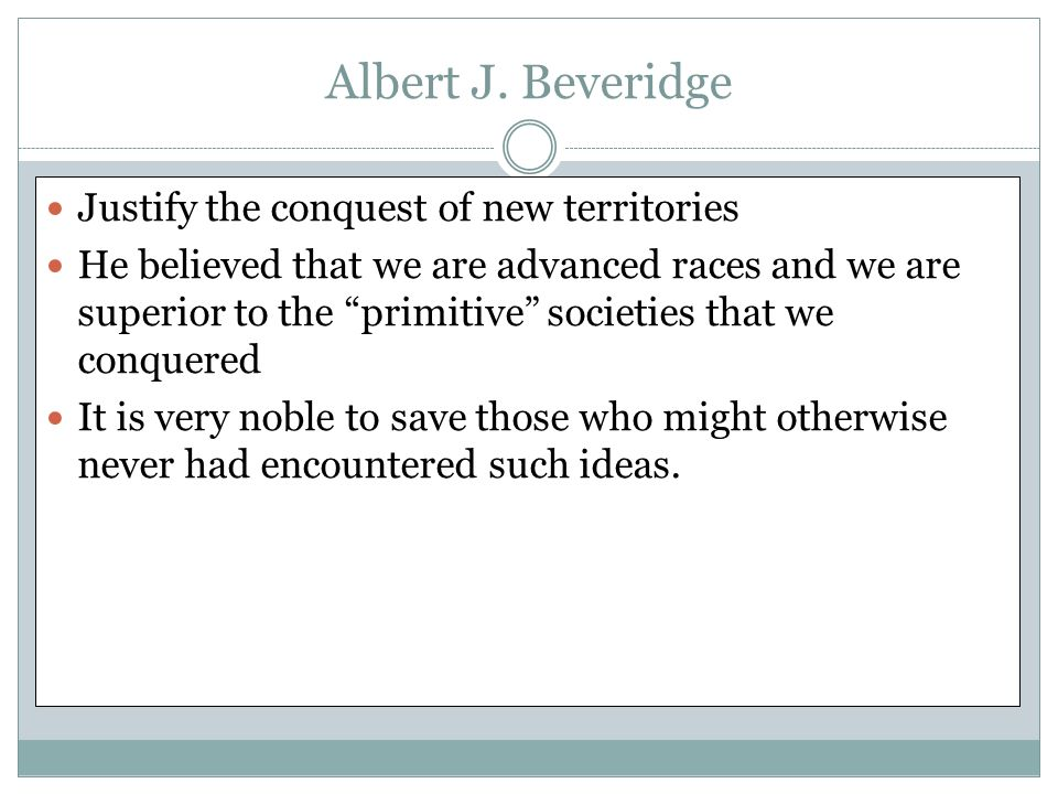 Albert J. Beveridge Justify the conquest of new territories