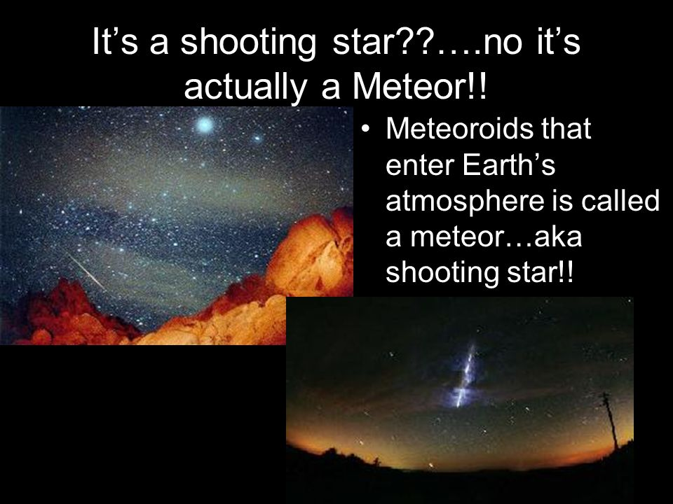 It's a shooting star ….no it's actually a Meteor!!
