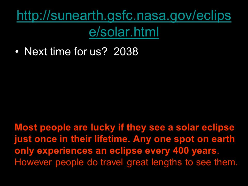 http://sunearth.gsfc.nasa.gov/eclipse/solar.html Next time for us 2038.