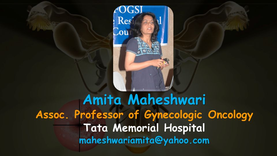Assoc. Professor of Gynecologic Oncology Tata Memorial Hospital
