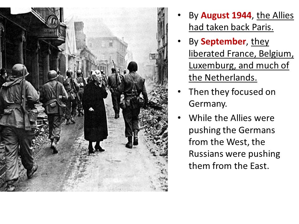 By August 1944, the Allies had taken back Paris.