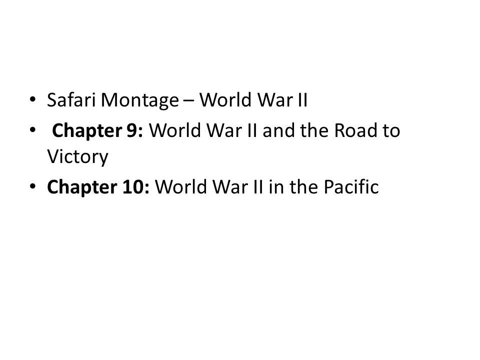 Safari Montage – World War II