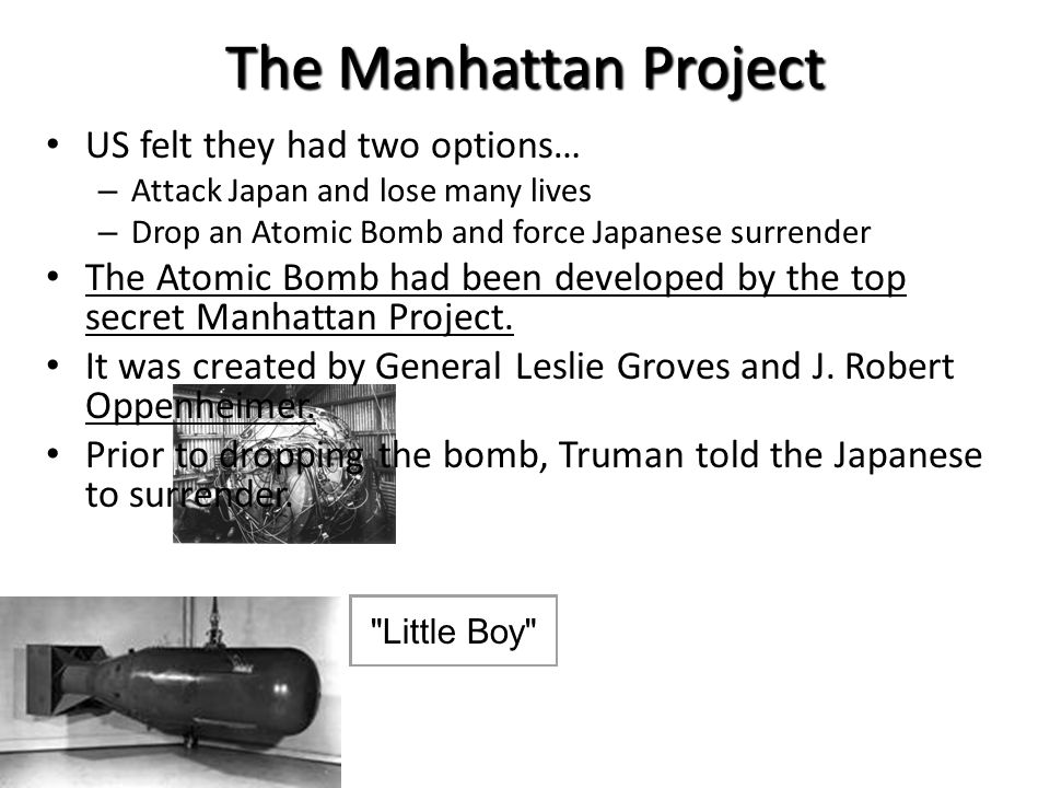 The Manhattan Project US felt they had two options…